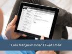 Cara Mengirim Video Lewat Email